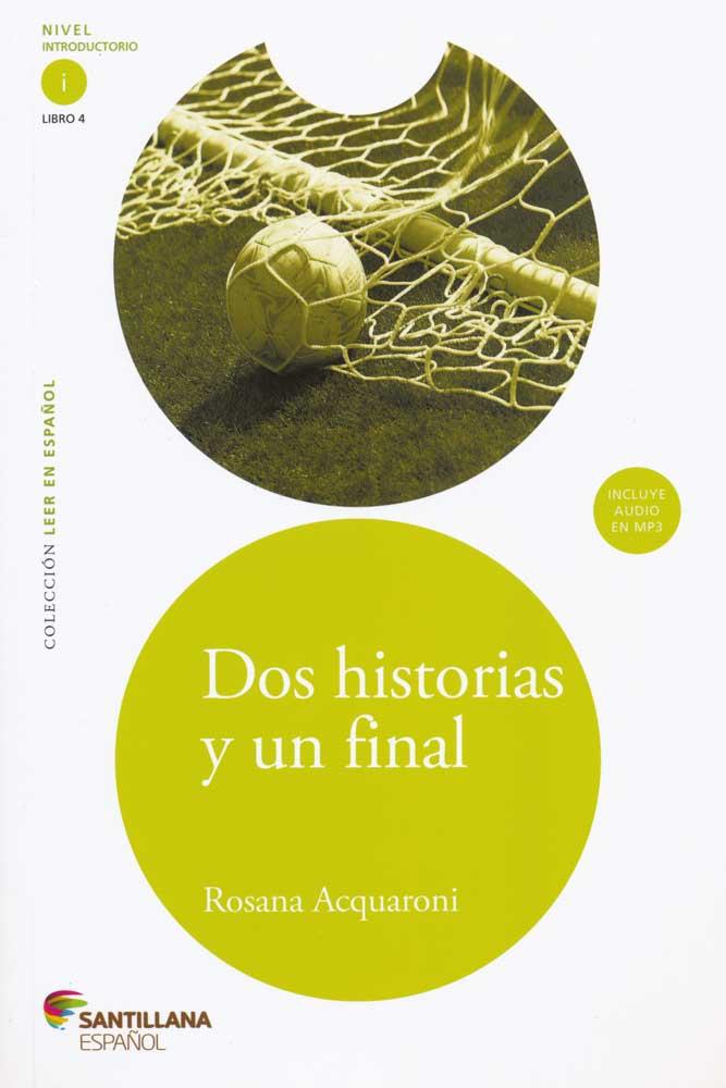 Dos historias y un final Spanish Reader +Audio CD Nivel Introductorio i Libro 4