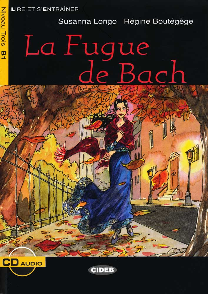 La fugue de Bach + Audio CD Nioveau Trois B1 Reader