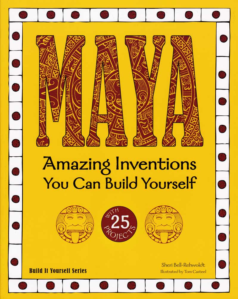 Maya Amazing Inventions You Can Build Yourself Resource Book