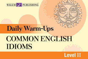 Daily Warm-Ups: Common English Idioms Level II Activity Book