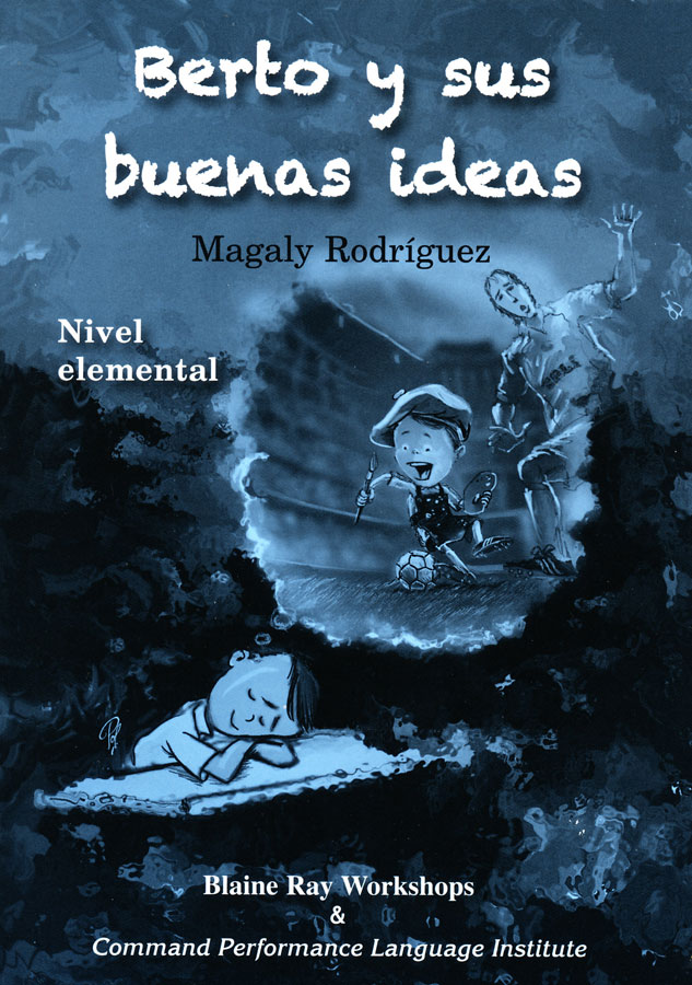 Berto y Sus Buenas Ideas Spanish Reader Nivel elemental
