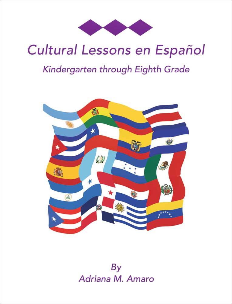Cultural Lessons en Español Kindergarten Through Eighth Grade Reproducible Activity Book