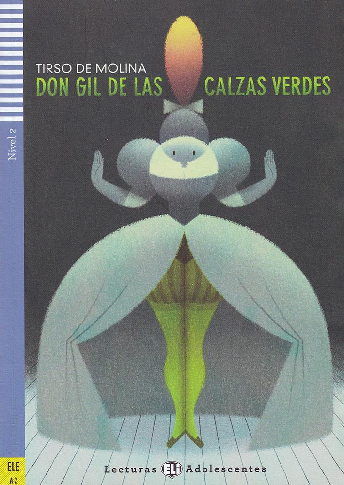 Don Gil de las calzas verdes Intermediate Spanish Reader with Audio CD