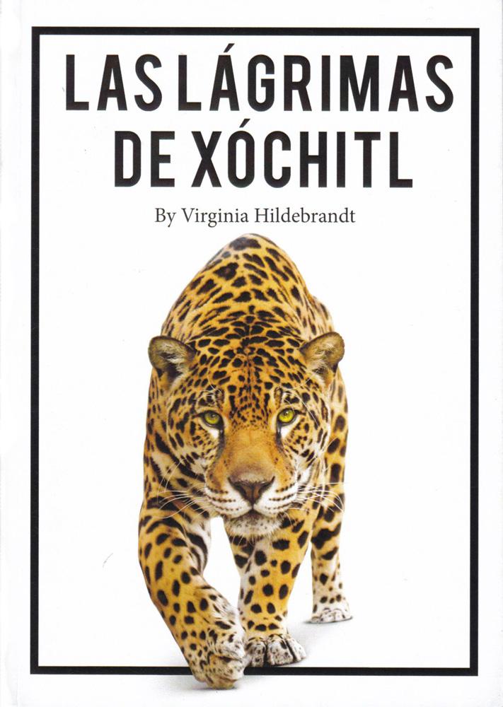 Las lágrimas de Xóchitl Late Level 1/Level 2 Novice-Mid Spanish Novel