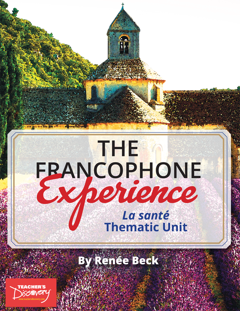 The Francophone Experience: La santé Thematic Unit Download