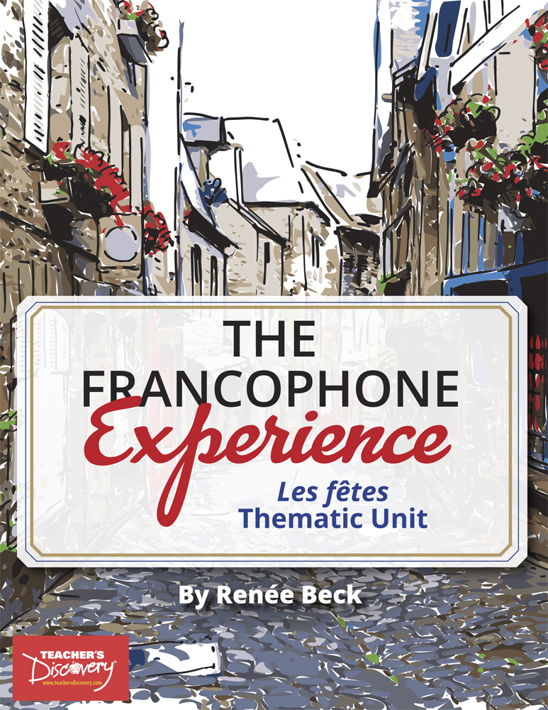 The Francophone Experience: Les fêtes Thematic Unit Download