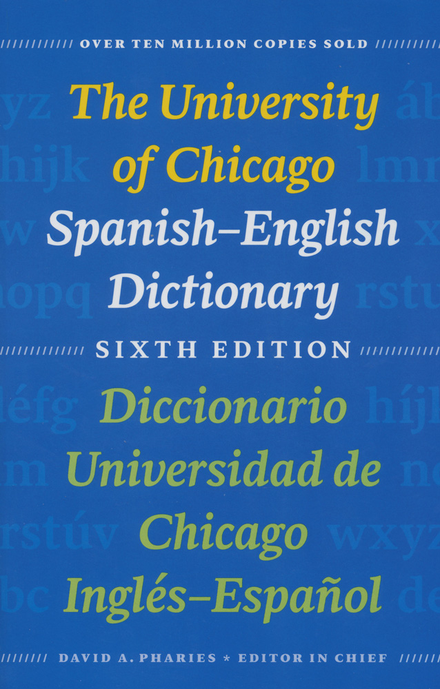 Spanish University of Chicago 6th Edition Dictionary