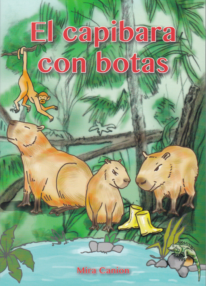 El capibara con botas Level 1 Novice-Mid Spanish Reader