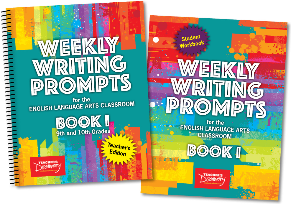 Weekly Writing Prompts for the English Language Arts Classroom Book I