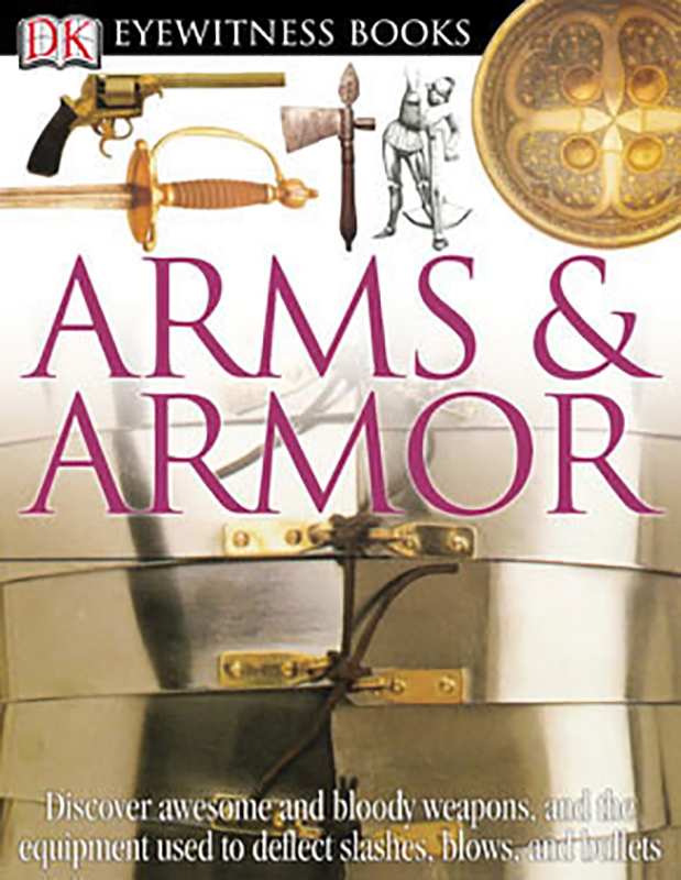Arms & Armor Eyewitness Book