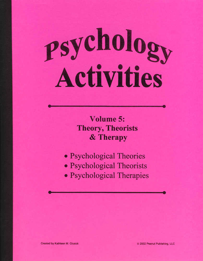 Psychology Activities: Volume 5, Theory, Theorists, & Therapy Book