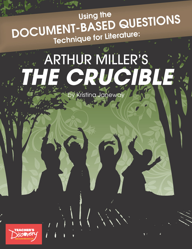 Using Document-Based Questions Technique for Literature: Arthur Miller's The Crucible Book
