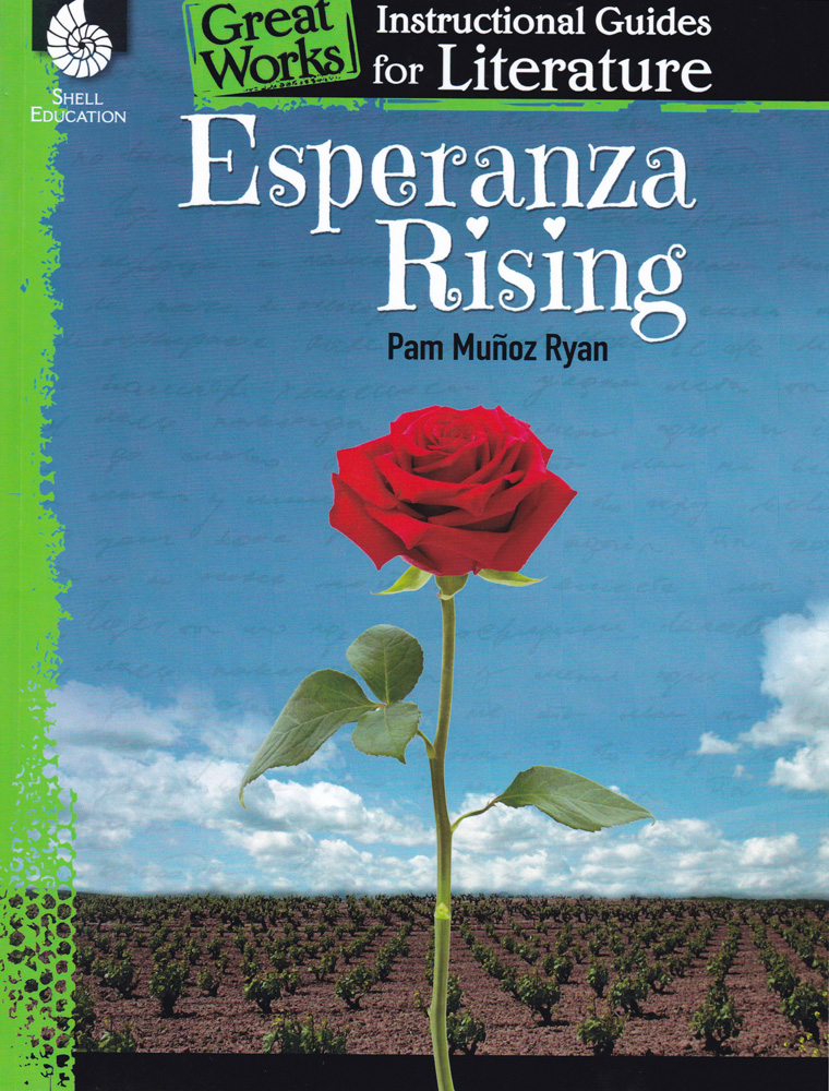 Great Works Instructional Guide for Literature: Esperanza Rising