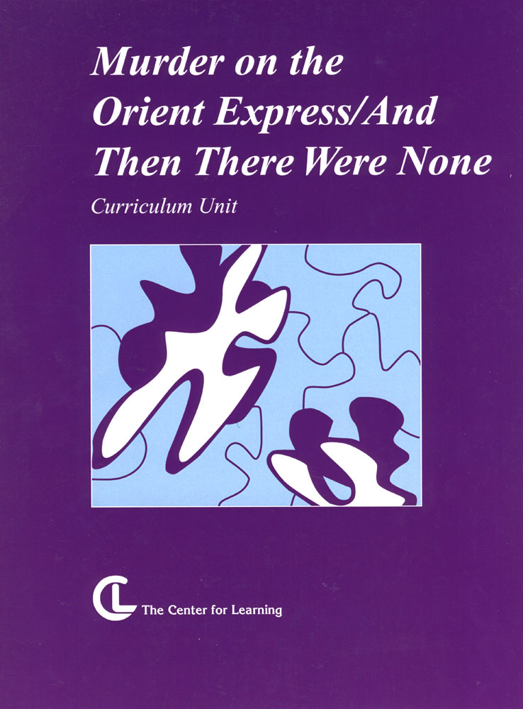 Murder on the Orient Express/And Then There Were None Curriculum Unit