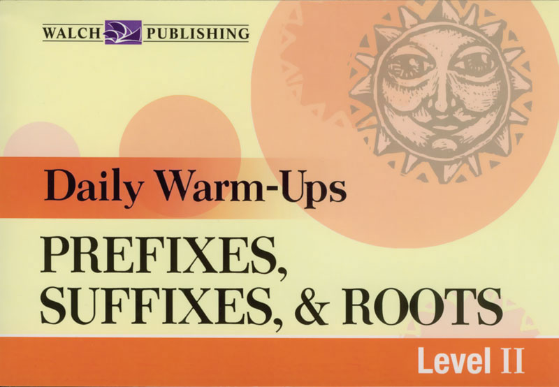 Daily Warm-Ups: Prefixes, Suffixes, & Roots II Book