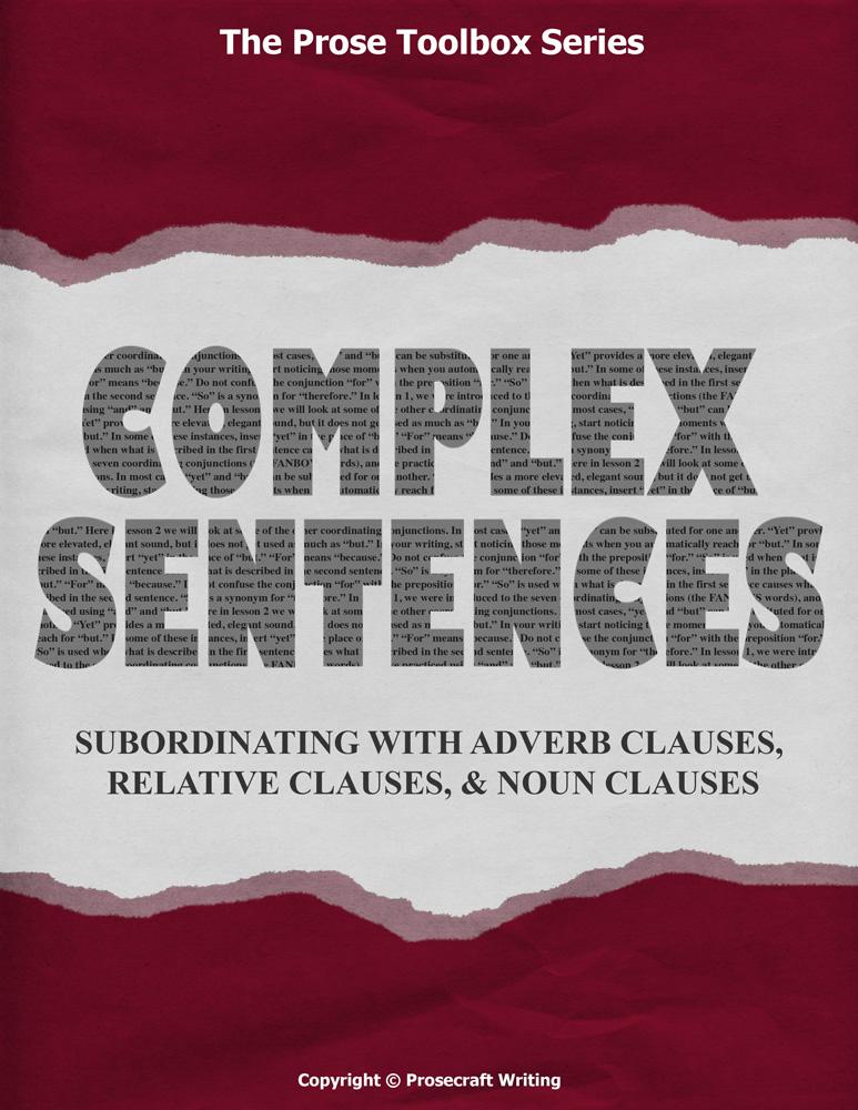 Prose Toolbox: Complex Sentences Unit