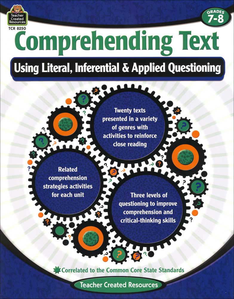 Comprehending Texts Using Literal, Inferential and Applied Questioning Reproducible Activity Book