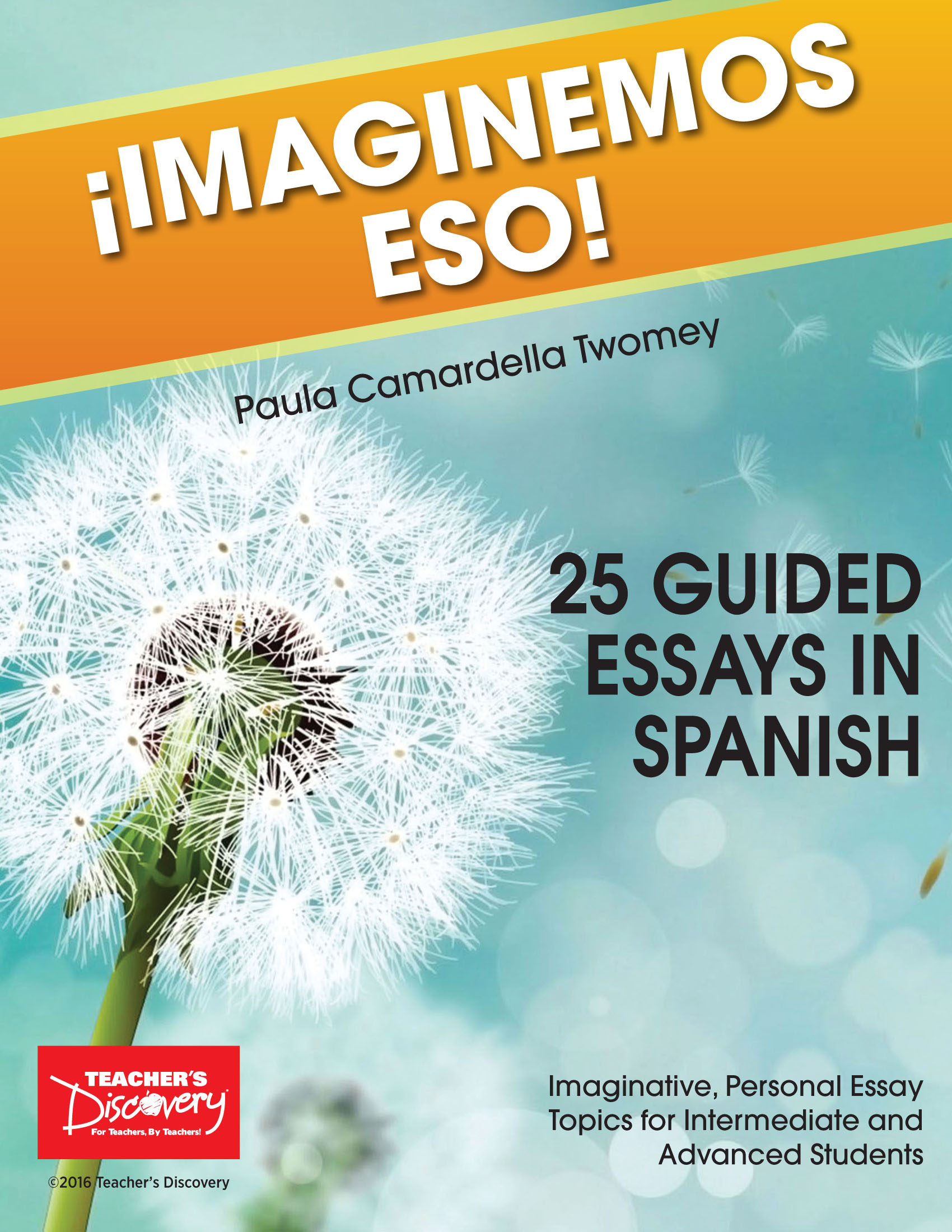¡Imaginemos eso! 25 Guided Essays in Spanish Book